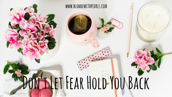 Don't Let Fear Hold You Back copy